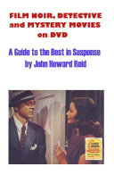 Film Noir, Detective and Mystery Movies on DVD: A Guide to the Best in Suspense