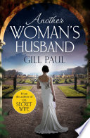 Another Woman s Husband  From the  1 bestselling author of THE SECRET WIFE a story of passion and a scandal that shook the Crown