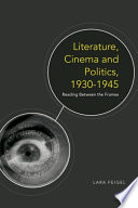 Literature  Cinema and Politics 1930 1945  Reading Between the Frames