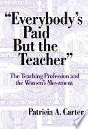 Everybody S Paid But The Teacher