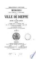 M Moires Pour Servir L Histoire De La Ville De Dieppe Publ Avec Une Intr Des Suppl Et Des Notes Par M Hardy