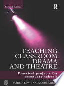 Teaching Classroom Drama and Theatre