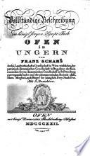 Vollständige Beschreibung der Kgl. freyen Haupt-Stadt Ofen in Ungern