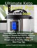 Ultimate Keto Instant Pot Cookbook 2019