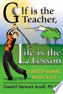 Golf Is the Teacher  Life Is the Lesson