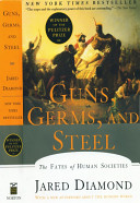 Guns, Germs, And Steel : ...