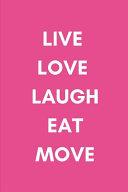 Live Love Laugh Eat Move