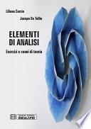 Elementi di Analisi. Esercizi e Cenni di Teoria
