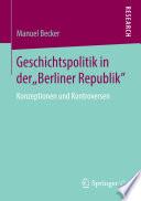 """Geschichtspolitik in der """"Berliner Republik"""""""