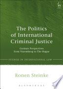 The Politics of International Criminal Justice