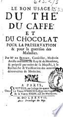 Le bon usage du the  du caffe  et du chocolat pour la preservation   pour la guerison des maladies