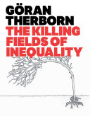 The Killing Fields of Inequality [electronic resource].