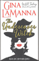 The Undercover Witch by Gina Lamanna