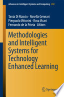 Methodologies And Intelligent Systems For Technology Enhanced Learning book