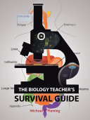 The Biology Teacher s Survival Guide