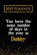 2019 Planner  You Have the Same Number of Days in the Year as Dobby  Dobby 2019 Planner
