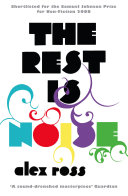 The Rest is Noise: Listening to the Twentieth Century Of The Guardian First Book Award Is
