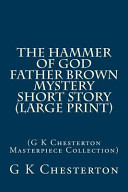 The Hammer Of God Father Brown Mystery Short Story Large Print