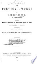 The Poetical Works of Robert Young     With Copious Notes  Etc Book PDF