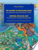 The Mystery of the Golden Stars - An adventure in the European Union (Misterul stelelor aurii - O aventură în Uniunea Europeană)