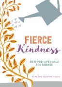 Fierce Kindness