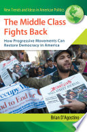 The Middle Class Fights Back How Progressive Movements Can Restore Democracy In America