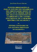 Fuentes bibliogr  ficas para el estudio del desarrollo del orientalismo hind   en Espa  a en el primer tercio del siglo XX existentes en la biblioteca del Centro Documental de la Memoria Hist  rica de Salamanca