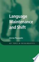 Language Maintenance and Shift