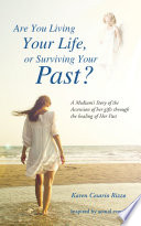 Are You Living Your Life  or Survivng Your Past