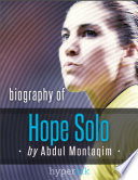Hope Solo  World Cup Soccer Goalkeeper   Biography  Twitter  The Body Issue and more
