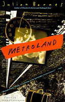 Metroland : novel that is at once...