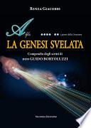 LA GENESI SVELATA   Compendio degli scritti di don GUIDO BORTOLUZZI