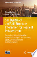 Soil Dynamics and Soil Structure Interaction for Resilient Infrastructure