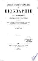 Dictionnaire g  n  ral de biographie contemporaine fran  aise et   trang  re  contenant les noms et pseudonymes de tous les personnages c  l  bres du temps pr  sent