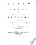 Elegy On The Death Of His Grace The Duke Of Rutland