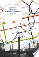 Londra chiama  Otto scrittori raccontano la loro metropoli