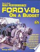 How to Build Max Performance Ford V 8s on a Budget