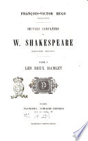 Oeuvres completes de W  Shakespeare Francois Victor Hugo traducteur
