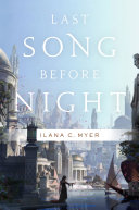Last Song Before Night : culture as she undertakes a dangerous quest to...