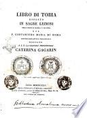 Libro di Tobia esposto in sagre lezioni nella chiesa di Araceli l anno 1824  Dal P  Costantino Maria di Roma