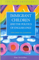Immigrant Children and the Politics of English only