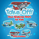Take Off  How Aeroplanes Work for Kids