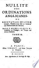 Nullite Des Ordinations Anglicanes Ou Refutation Du Livre intitul    Dissertation Sur La Validite Des Ordinations Des Anglois