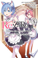 Re Zero Starting Life In Another World Chapter 2 A Week At The Mansion Vol 5 Manga