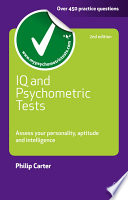 IQ and psychometric tests [electronic resource] : assess your personality, aptitude and intelligence / Philip Carter.