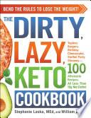 The DIRTY  LAZY  KETO Cookbook Book PDF