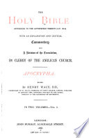 The Holy Bible According To The Authorized Version A D 1611 With An Explanatory And Critical Commentary And A Revision Of The Translation