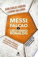 Messi Falcaco Y Cristiano Ronaldo Tres Ejemplos Incre Bles Para Cultivar Y Potenciar Tu Talento Y El De Tus Hijos