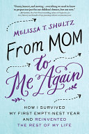 From Mom To Me Again : her children left for college, melissa shultz...