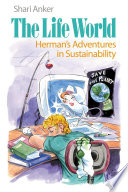 The Life World Herman S Adventures In Sustainability